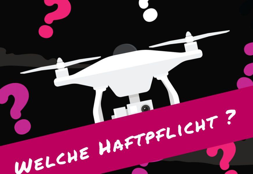 Drohnenhaftpflicht. Welche Haftpflicht für meine Drohne?
